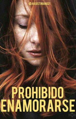 Prohibido Enamorarse. by Anjustiniano21