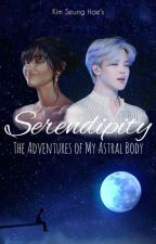 SERENDIPITY || The Adventures of My Astral Body by KimSeungHae