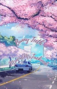 Bunny teeth◇ Vkook/Taekook[COMPLETED] cover