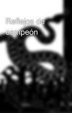 Reflejos de campeón by RaulCotaAlvarez