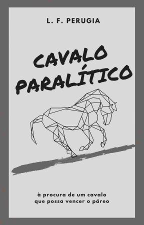 Cavalo Paralítico by LuizFernandoPerrugia