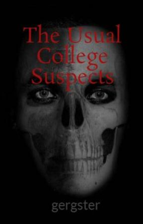 The Usual College Suspects by gergster