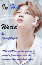 In His Silent World [BTS FANFIC] by SpringDay02