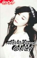 Wife in Name ONLy ( Complete ) per iori_28