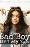 Bad Boy Isn't My Type... (Published as 'The Good Girl's Guide to Bad Boys) cover