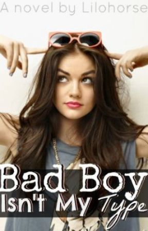 Bad Boy Isn't My Type... (Published as 'The Good Girl's Guide to Bad Boys) by Lilohorse