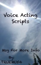 Voice Acting Scripts by TRUEMU54