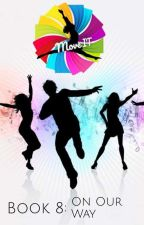 Move IT 1 - On Our Way ▪ Book Eight by tnsdancedramalife