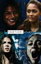 Together, Apart. {Octaven Fanfic The 100} by aliceb42