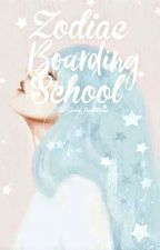 Zodiac Boarding School//Not Completed  by The_Gurly_Bookworm