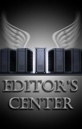 Editor's Center by StorytellerMike