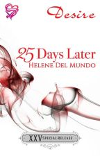 25 Days Later (Published by Bookware Publishing) by helenedelmundo