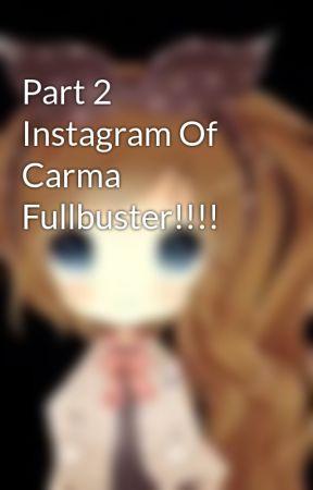 Part 2 Instagram Of Carma Fullbuster!!!! by CarmaNekoitaHunter