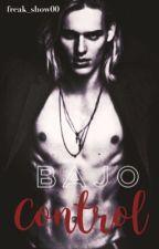 Bajo control [EDITANDO] by freak_show00