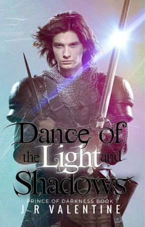 Dance Of The Light And Shadows [Being Rewritten] by JohanValentine