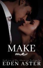 Make Me by edenaster
