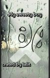 My Sweety Boy [END]✓ cover