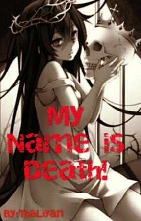 My name is DEATH! (REVISING) by ThaLiyan
