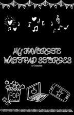MY FAVORITE WATTPAD STORIES by inamazing