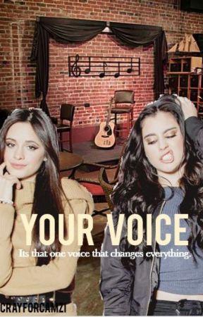 Your Voice (camren) by CrayforCamzi