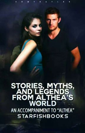 Stories, Myths, and Legends from Althea's World by StarfishBooks