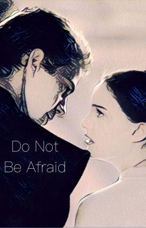 Do Not Be Afraid by jetiikad