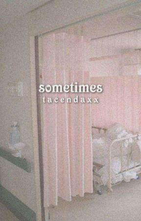 Sometimes   احياناً by Tacenda_Xx