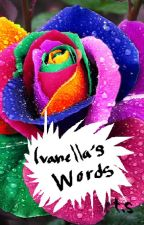 Ivanella's Words. by Thettm7