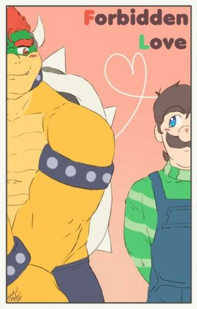 Forbidden Love ( Bowser X Luigi ) by Shadow_Matamori