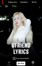 GFRIEND LYRICS ᴮ¹ by NCITIFY