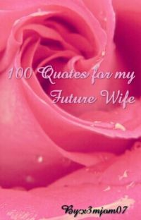 100 Quotes For My Future Wife cover