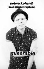 Miserable  by PeterickPhan