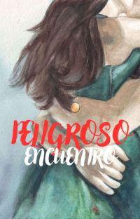 Peligroso Encuentro [TERMINADA] cover