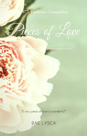 Pieces of Love || <<BTS>> by bae-lysca