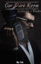"Mark Jefferson x Reader ""Our Dark Room"" (Life Is Strange) by Strongest_Soldier"