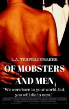 Of Mobsters and Men by TehPeaceMaker