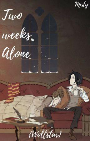 Two weeks...alone (Wolfstar) by Shadowmist45