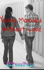 Young Married Without Love by siPussPuss