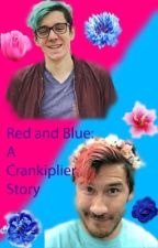 Red and Blue: A Crankiplier Story by JaydePlayz
