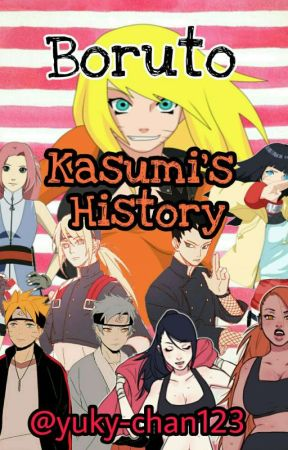 Boruto: Kasumi's History. by yuky-chan123