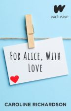 For Alice, With Love by MustangSabby