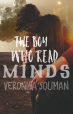 The Boy Who Read Minds ✔️ by veronicasoli
