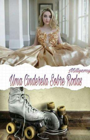 Uma Cinderela Sobre Rodas  by Millyemy
