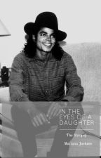 In the Eyes of a Daughter: The Story of Mariana Jackson by BadEraLove