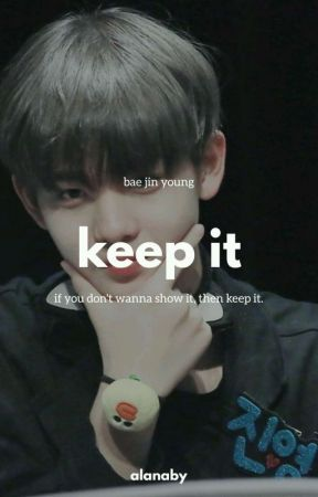 [2] Keep It: Bae Jinyoung ✔ by alanaby