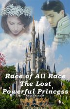 Race Of All Race : The Lost Powerful Princess  ni AnyxThana