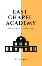 East Chapel Academy  by blackgirlbooks