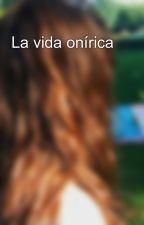 La vida onírica by -Indefinida-