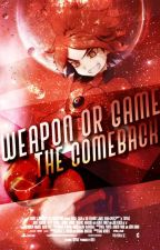 Weapon Or Game (Book1) The Comeback by JanaTale