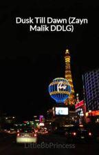 Dusk Till Dawn (Zayn Malik DDLG) by LittleBbPrincess